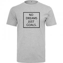 T-Shirt NO DREAMS JUST...